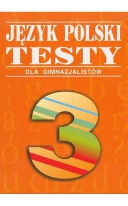 Język polski. Testy dla gimnazjalistów - Beata Fiszer - Ebook - 978-83-8778-888-9
