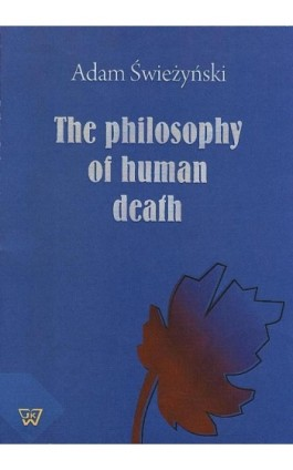 The philosophy of human death - Adam Świeżyński - Ebook - 978-83-7072-636-2