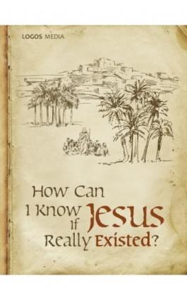 How Can I Know if Jesus Really Existed? - Praca zbiorowa - Ebook - 978-83-63837-69-3