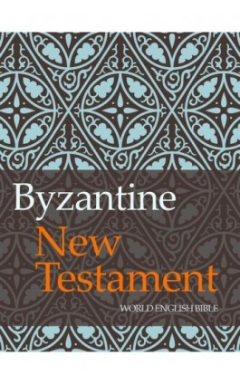 Byzantine New Testament - World English Bible - Ebook - 978-83-63837-63-1