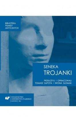 """Lucius Annaeus Seneca: """"""""Trojanki. Troades"""""""" - Tomasz Sapota - Ebook - 978-83-226-3083-9"""