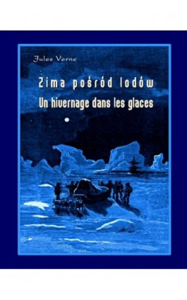 Zima pośród lodów - Un hivernage dans les glaces - Juliusz Verne - Ebook - 978-83-7950-305-6
