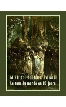 W 80 dni dookoła świata. Le tour du monde en 80 jours - Jules Verne - Ebook - 978-83-7950-407-7