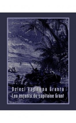 Dzieci kapitana Granta. Les enfants du capitaine Grant - Jules Verne - Ebook - 978-83-7950-403-9