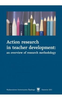 Action research in teacher development - Ebook - 978-83-226-2312-1