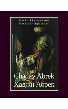 Chadży Abrek - Michaił Lermontow - Ebook - 978-83-7950-295-0