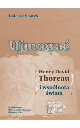 Ujmować - Tadeusz Sławek - Ebook - 978-83-226-2378-7