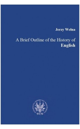 A Brief Outline of the History of English - Jerzy Wełna - Ebook - 978-83-235-2669-8