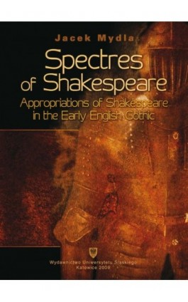Spectres of Shakespeare - Jacek Mydla - Ebook - 978-83-8012-002-0