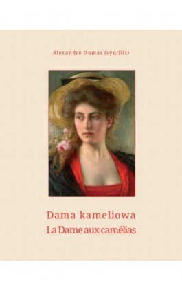 Dama kameliowa. La Dame aux camélias - Aleksander Dumas (syn) - Ebook - 978-83-7950-406-0