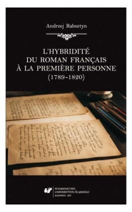 L'hybridité du roman français à la première personne (1789–1820) - Andrzej Rabsztyn - Ebook - 978-83-226-3168-3