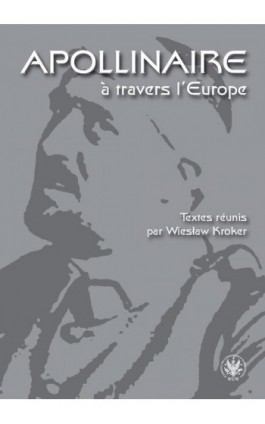 Apollinaire à travers l`Europe - Ebook - 978-83-235-1915-7