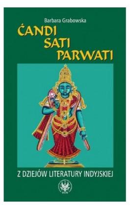 Ćandi, Sati, Parwati. Z dziejów literatury indyjskiej - Barbara Grabowska - Ebook - 978-83-235-1973-7