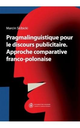 Pragmalinguistique pour le discours publicitaire. Approche comparative franco-polonaise - Marcin Skibicki - Ebook - 978-83-231-3081-9