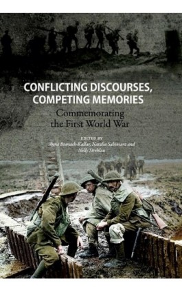 Conflicting discourses, competing memories: Commemorating The First World War - Ebook - 978-83-231-3504-3