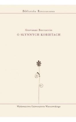 O słynnych kobietach - Giovanni Boccaccio - Ebook - 978-83-235-2726-8