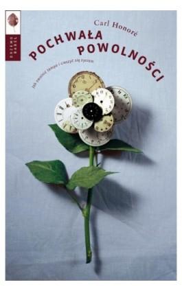 Pochwała powolności - Carl Honoré - Ebook - 978-83-89933-33-1