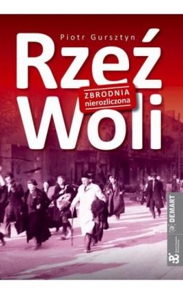 Rzeź Woli - Piotr Gursztyn - Ebook - 978-83-7427-937-6