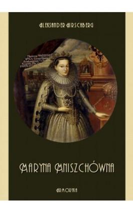 Maryna Mniszchówna - Aleksander Hirschberg - Ebook - 978-83-8064-023-8