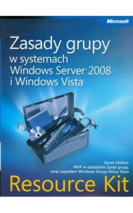 Zasady grupy w systemach Windows Server 2008 i Windows Vista Resource Kit - Derek Melber - Ebook - 978-83-7541-244-4