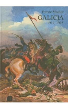 Galicja 1914-1915 - Ferenc Molnar - Ebook - 978-83-608-4096-2