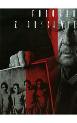 Fotograf z Auschwitz - Anna Dobrowolska - Ebook - 978-83-937261-8-9