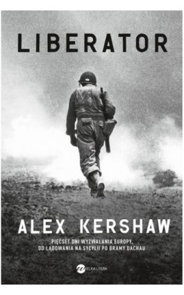 Liberator - Alex Kershaw - Ebook - 978-83-8032-051-2