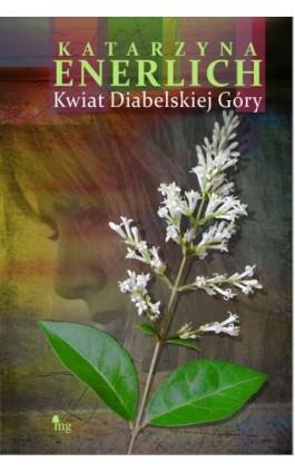 Kwiat Diabelskiej Góry - Katarzyna Enerlich - Ebook - 978-83-7779-044-1