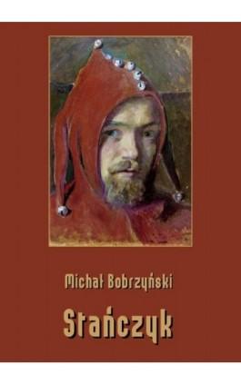 Stańczyk - Michał Bobrzyński - Ebook - 978-83-8064-373-4