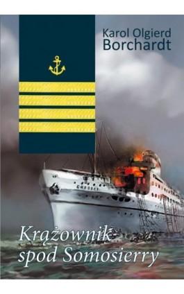 Krążownik spod Somosierry - Karol Olgierd Borchardt - Ebook - 978-83-7823-312-1