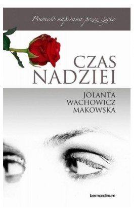 Czas nadziei - Jolanta Wachowicz-Makowska - Ebook - 978-83-7823-334-3