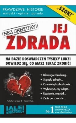 Jej zdrada. Prawdziwe historie, wnioski, opinie, porady... - Marcin Black - Ebook - 978-83-941854-1-1