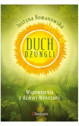Duch dżungli - Justyna Romanowska - Ebook - 978-83-65601-54-4