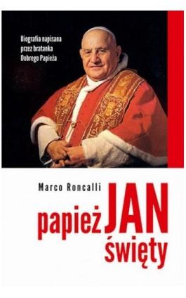 Papież Jan Święty - Marco Roncalli - Ebook - 978-83-7823-408-1