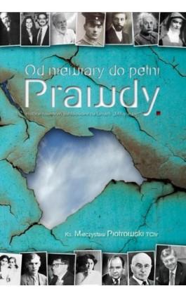 Od niewiary do pełni prawdy - Mieczysław Piotrowski - Ebook - 978-83-63759-29-2