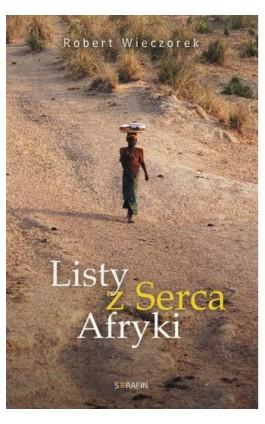 Listy z serca Afryki - Robert Wieczorek - Ebook - 978-83-6324-347-0