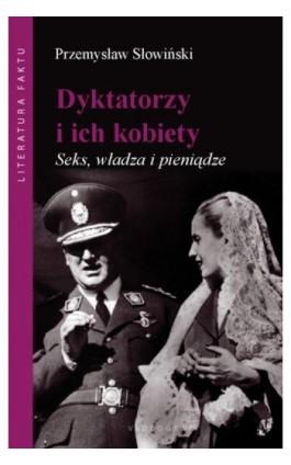 Dyktatorzy i ich kobiety - Przemysław Słowiński - Ebook - 978-83-7835-178-8