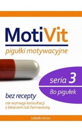 MotiVit. Pigułki motywacyjne. Seria 3 - Praca zbiorowa - Ebook - 978-83-63837-46-4