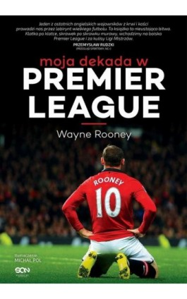 Wayne Rooney. Moja dekada w Premier League - Wayne Rooney - Ebook - 978-83-7924-238-2