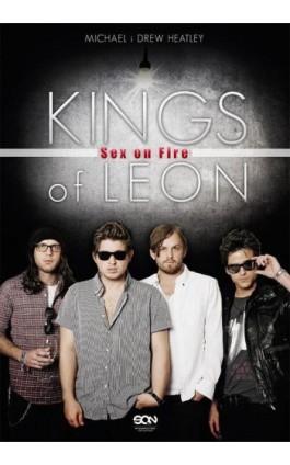 Kings of Leon. Sex on Fire - Michael Heatley - Ebook - 978-83-7924-018-0
