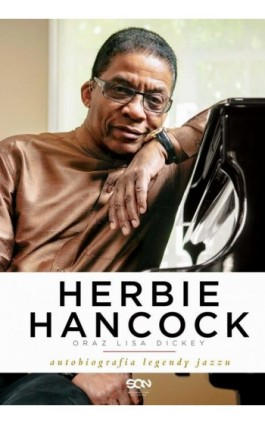 Herbie Hancock. Autobiografia legendy jazzu - Lisa Dickey - Ebook - 978-83-7924-346-4