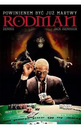 Dennis Rodman. Powinienem być już martwy - Dennis Rodman - Ebook - 978-83-63248-93-2