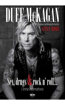 Duff McKagan. Sex, drugs & rock n' roll… i inne kłamstwa - Duff McKagan - Ebook - 978-83-7924-289-4