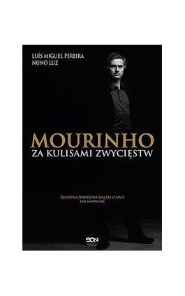 Mourinho. Za kulisami zwycięstw - Luis Miguel Pereira - Ebook - 978-83-63248-79-6