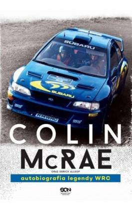 Colin McRae. Autobiografia legendy WRC - Colin McRae - Ebook - 978-83-7924-225-2