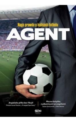Agent. Naga prawda o kulisach futbolu - Anonimowy agent - Ebook - 978-83-7924-355-6
