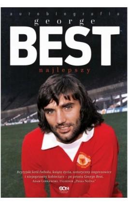George Best. Najlepszy. Autobiografia - George Best - Ebook - 978-83-7924-490-4