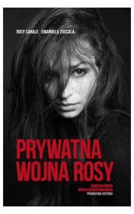 Prywatna wojna Rosy - Rosy Canale - Ebook - 978-83-7823-436-4