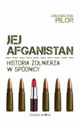Jej Afganistan - Magdalena Pilor - Ebook - 978-83-64526-02-2