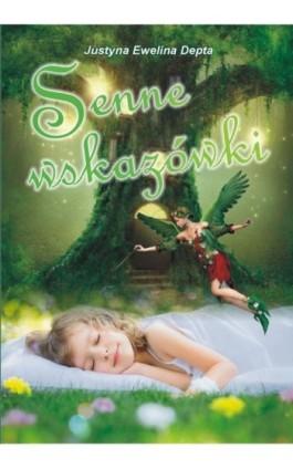 Senne wskazówki - Justyna Ewelina Depta - Ebook - 978-83-7900-215-3